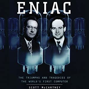 ENIAC: The Triumphs and Tragedies of the World's First Computer | [Scott McCartney]
