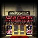 Ep. 9: SXSW Comedy With Natasha Leggero, Part 1   Natasha Leggero,Andrew Santino,Emily Heller,James Adomian,Moshe Kasher
