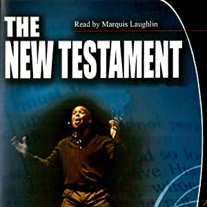 The New Testament Bible (English Standard Version): Narrated by Marquis Laughlin | [Acts of The Word Productions]