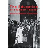The Education of a Waldorf Teacherby Keith Francis