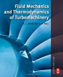img - for Fluid Mechanics and Thermodynamics of Turbomachinery, Sixth Edition book / textbook / text book