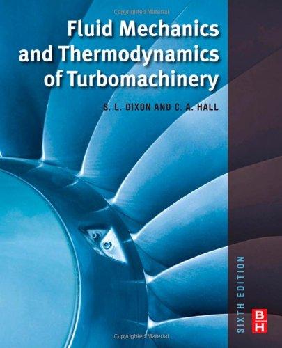 Fluid Mechanics and Thermodynamics of Turbomachinery,...