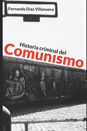 Historia criminal del comunismo  [Diaz Villanueva, Fernando] (Tapa Blanda)