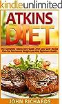 Atkins: Atkins Diet: The Complete Atk...