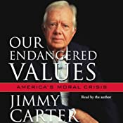 Our Endangered Values: America's Moral Crisis | [Jimmy Carter]