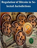 Regulation of Bitcoin in Selected Jurisdictions