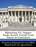 img - for Marketing U.S. Organic Foods: Recent Trends From Farms to Consumers book / textbook / text book