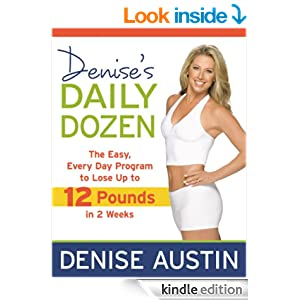 Denise's Daily Dozen: The Easy, Every Day Program to Lose ...