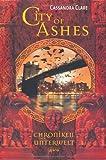 City of Ashes: Chroniken der Unterwelt (2)