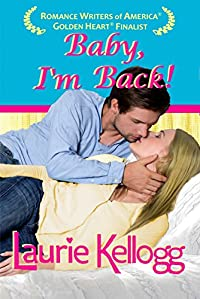 Baby, I'm Back! by Laurie Kellogg ebook deal