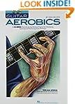 Guitar Aerobics: A 52-Week, One-Lick-...