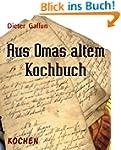 Aus Omas altem Kochbuch: Rezepte um d...