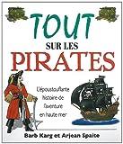 echange, troc Barb Karg & Arjean Spaite - Tout sur les pirates