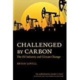 """Challenged by Carbon: The Oil Industry and Climate Changevon """"Bryan Lovell"""""""