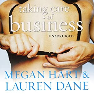 Taking Care of Business | [Megan Hart, Lauren Dane]