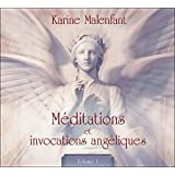 Méditations et invocations angéliques - Volume 1 - Livre audio