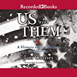 Us and Them: A History of Intolerence in America