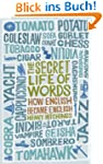 The Secret Life of Words: How English...