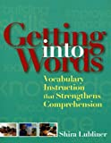 Getting into words :  vocabulary instruction that strengthens comprehension /