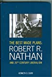 img - for The Best Made Plans: Robert R. Nathan and 20th Century Liberalism by Kenneth D. Durr (2013-08-02) book / textbook / text book