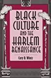 Black Culture and the Harlem Renaissance (089096761X) by Cary D. Wintz