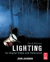 Lighting for Digital Video and Television, 3rd Edition Front Cover