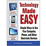 img - for Technology Made Easy - Simple ways to use your computer, phone and other electronic devices book / textbook / text book