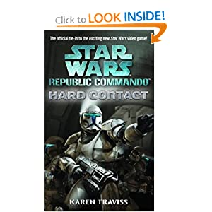 Hard Contact (Star Wars: Republic Commando, Book 1) Karen Traviss