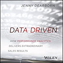 Data Driven: How Performance Analytics Delivers Extraordinary Sales Results Audiobook by Jenny Dearborn Narrated by Kate Abbruzzese