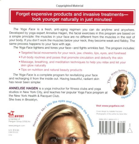 The Yoga Face: Eliminate Wrinkles with the Ultimate Natural Facelift: Anti-aging Yoga for the Face