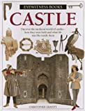 Castle: (ALA Recommended Book for Reluctant Young Readers) (Eyewitness Books) (0679860002) by Gravett, Christopher