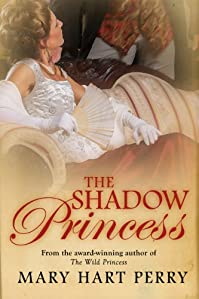 (FREE on 10/8) The Shadow Princess by Mary Hart Perry - http://eBooksHabit.com