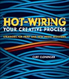 img - for Hot-Wiring Your Creative Process: Strategies for print and new media designers book / textbook / text book