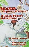 Shamir the White Elephant: A Rain Forest Adventure