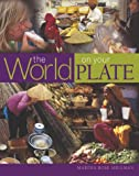 The World on Your Plate (1903258243) by Shulman, Martha Rose