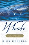 Eye of the Whale: Epic Passage From Baja to Siberia