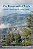 Our House in the Clouds: Building a Second Life in the Andes of Ecuador (Louann Atkins Temple Women & Culture)