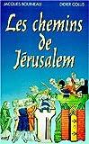 echange, troc Jacques Bouineau, Didier Colus - Les Chemins de Jérusalem