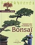 echange, troc Larousse - Comment créer et entretenir vos bonsaï