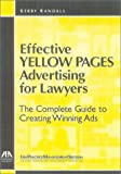 Effective Yellow Pages Advertising for Lawyers: The Complete Guide to Creating Winning Ads (1590310608) by Kerry Randall