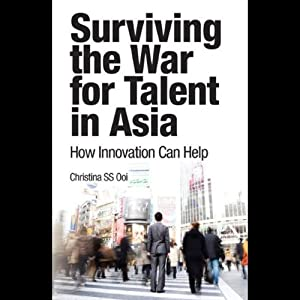 Surviving the War for Talent in Asia | [Christina S. S. Ooi]
