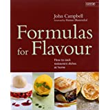 Formulas for Flavour: How to Cook Restaurant Dishes at Home (Conran Octopus Interiors) ~ John Campbell