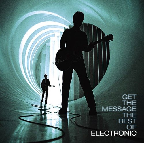 Electronic - Get the Message: the Best of Electronic - Zortam Music