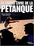 Le Grand Livre de la pétanque (French Edition)