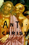Antichrist: Two Thousand Years of the...