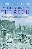 In the Ruins of the Reich (0413775119) by Botting, Douglas