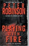 Playing with Fire (Inspector Banks Novels) (0061031100) by Robinson, Peter