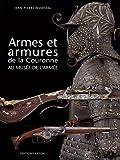 echange, troc Jean-Pierre Reverseau - Armes et armures dela Couronne au musée de l'armée