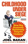 Childhood Under Siege: How Big Busine...