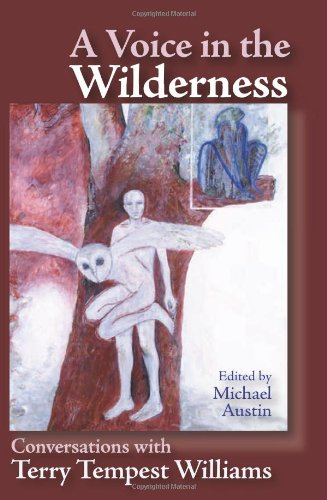 A Voice in the Wilderness: Conversations with Terry Tempest Williams